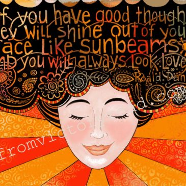 Good Thoughts Make You Look Lovely