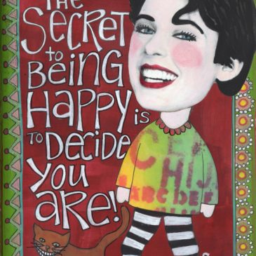 From my Art Journal – The Secret to being happy!