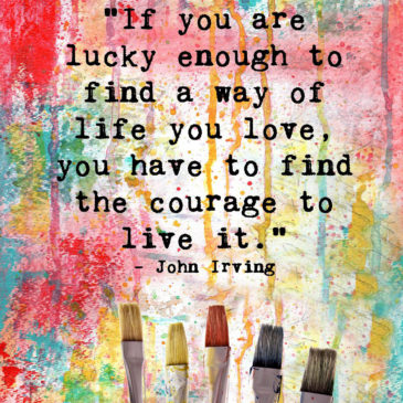 Courage to Live the Life I Love!