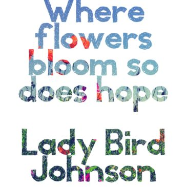 Where Flowers Bloom….